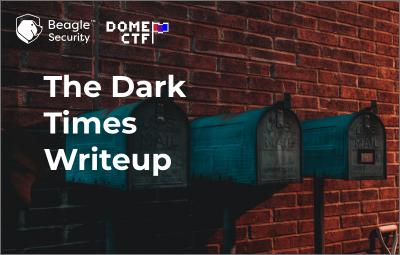 The Dark Times Writeup